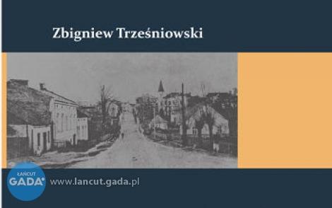 Jest już nowa książka Zbigniewa Trześniowskiego